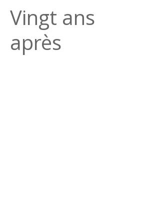"""Afficher """"Vingt ans après"""""""