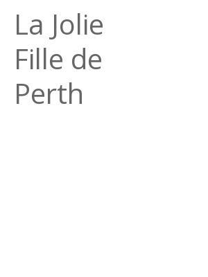 """Afficher """"La Jolie Fille de Perth"""""""
