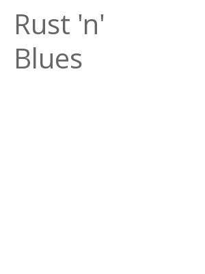 "Afficher ""Rust 'n' Blues"""