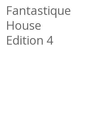 """Afficher """"Fantastique House Edition 4"""""""