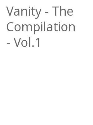 "Afficher ""Vanity - The Compilation - Vol.1"""