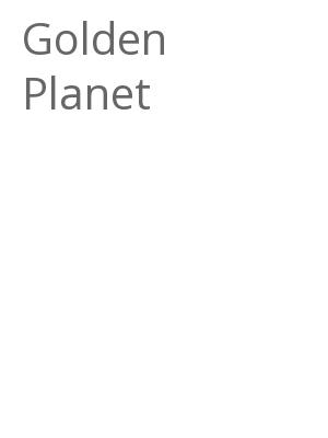 "Afficher ""Golden Planet"""