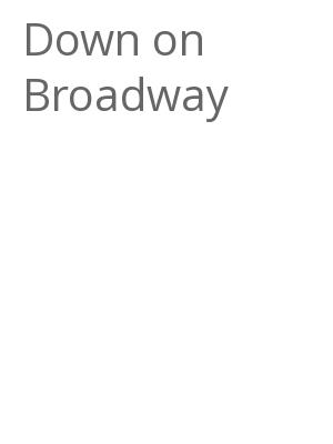 """Afficher """"Down on Broadway"""""""