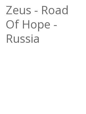 "Afficher ""Zeus - Road Of Hope - Russia"""