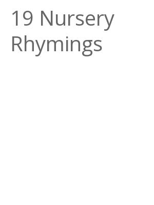 "Afficher ""19 Nursery Rhymings"""