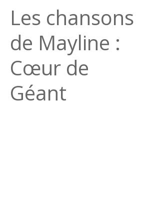 """Afficher """"Les chansons de Mayline : Cœur de Géant"""""""