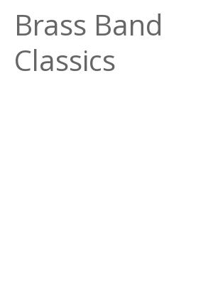 """Afficher """"Brass Band Classics"""""""