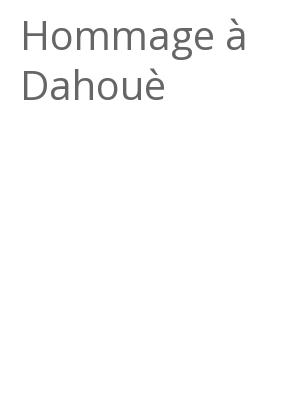 """Afficher """"Hommage à Dahouè"""""""