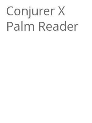 "Afficher ""Conjurer X Palm Reader"""