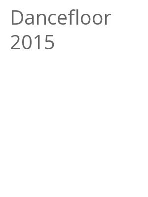 """Afficher """"Dancefloor 2015"""""""