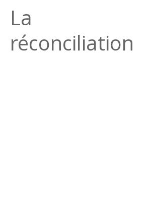 """Afficher """"La réconciliation"""""""