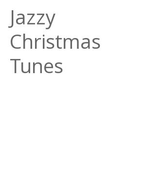 "Afficher ""Jazzy Christmas Tunes"""