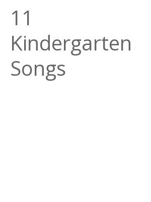 "Afficher ""11 Kindergarten Songs"""
