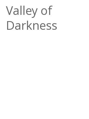 """Afficher """"Valley of Darkness"""""""