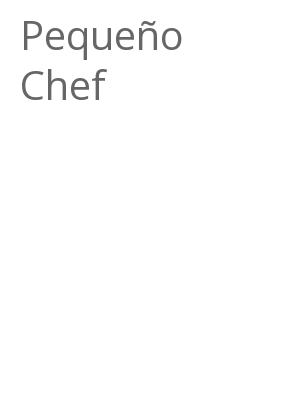 """Afficher """"Pequeño Chef"""""""