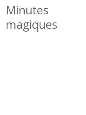 """Afficher """"Minutes magiques"""""""