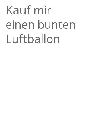 """Afficher """"Kauf mir einen bunten Luftballon"""""""