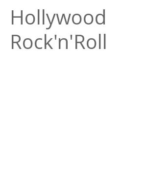 """Afficher """"Hollywood Rock'n'Roll"""""""