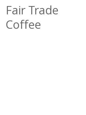 "Afficher ""Fair Trade Coffee"""