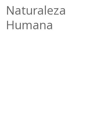 """Afficher """"Naturaleza Humana"""""""