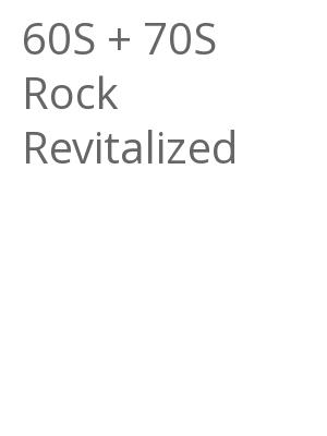 "Afficher ""60S + 70S Rock Revitalized"""