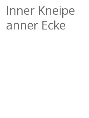 """Afficher """"Inner Kneipe anner Ecke"""""""