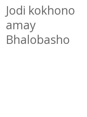"""Afficher """"Jodi kokhono amay Bhalobasho"""""""