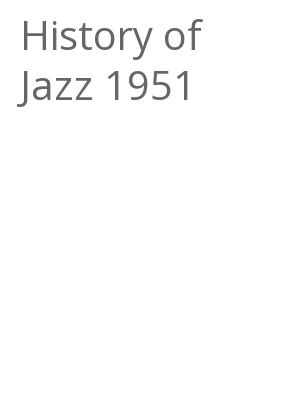 "Afficher ""History of Jazz 1951"""