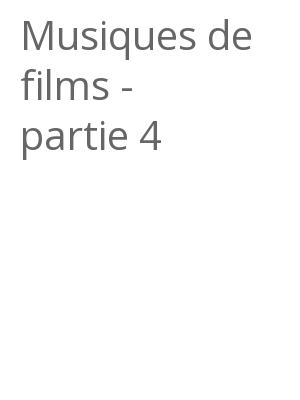 """Afficher """"Musiques de films - partie 4"""""""
