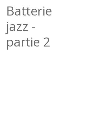 """Afficher """"Batterie jazz - partie 2"""""""
