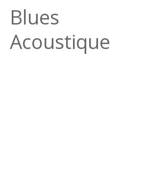 """Afficher """"Blues Acoustique"""""""