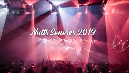 "Afficher ""Nuits sonores 2019"""