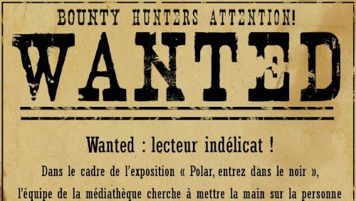 """Afficher """"Wanted : lecteur indélicat !"""""""