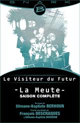 """Afficher """"La Meute - Le Visiteur du Futur - L'intégrale de la saison"""""""