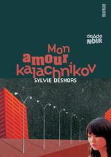 "Afficher ""Mon amour kalachnikov"""