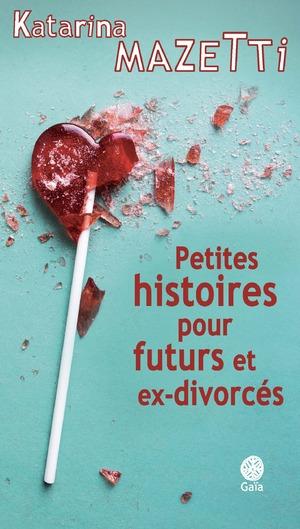 """Afficher """"Petites histoires pour futurs et ex-divorcés"""""""