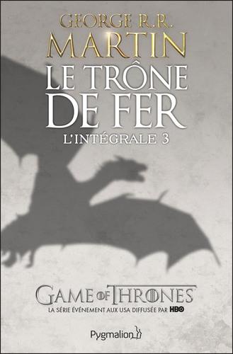"""Afficher """"Le Trône de Fer - L'Intégrale 3 (Tomes 6 à 9)"""""""
