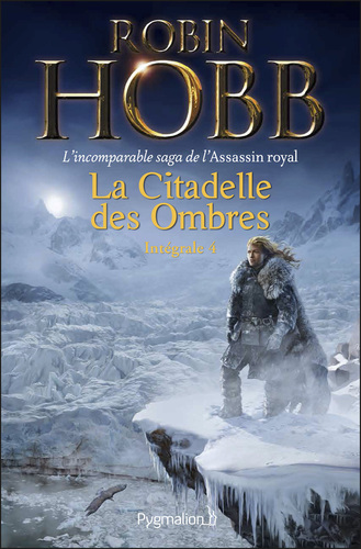 """Afficher """"La Citadelle des Ombres - L'Intégrale 4 (Tomes 10 à 13) - L'incomparable saga de L'Assassin royal"""""""