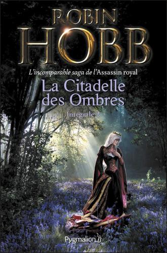 """Afficher """"La Citadelle des Ombres - L'Intégrale 2 (Tomes 4 à 6) - L'incomparable saga de L'Assassin royal"""""""