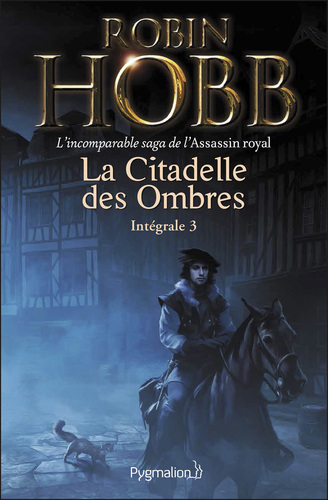 """Afficher """"La Citadelle des Ombres - L'Intégrale 3 (Tomes 7 à 9) - L'incomparable saga de l'Assassin royal"""""""