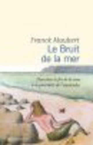"""Afficher """"Le Bruit de la mer"""""""