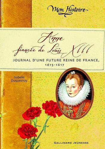 "Afficher ""Anne, fiancée de Louis XIII"""