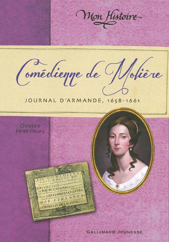 """Afficher """"Comédienne de Molière. Journal d'Armande, 1658-1661"""""""