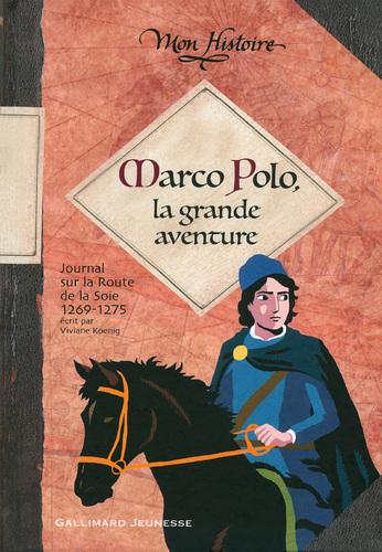 """Afficher """"Marco Polo, la grande aventure (1269-1275)"""""""