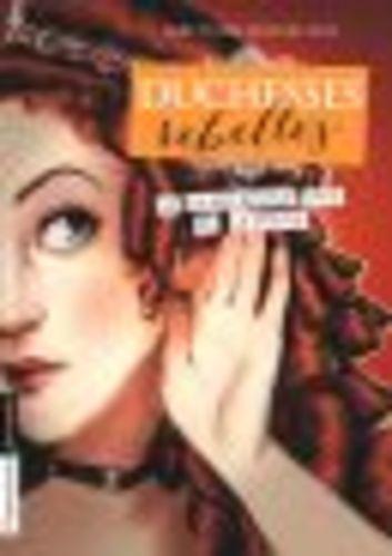 """Afficher """"Duchesses rebelles (Tome 2) - La dangereuse amie de la reine"""""""