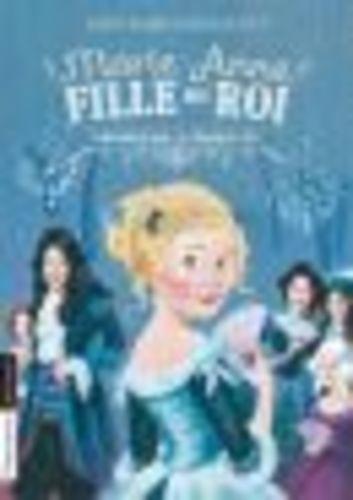 """Afficher """"Marie-Anne, fille du roi (Tome 1) - Premier bal à Versailles"""""""