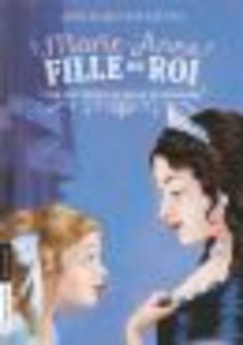 """Afficher """"Marie-Anne, fille du roi (Tome 4) - Une mystérieuse Reine de Pologne"""""""