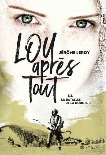"""Afficher """"Lou, après tout : La bataille de la Douceur"""""""