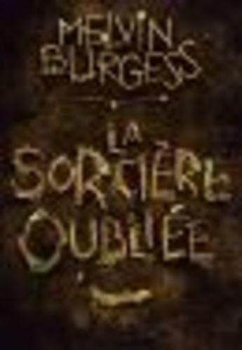 """Afficher """"La Sorcière oubliée"""""""