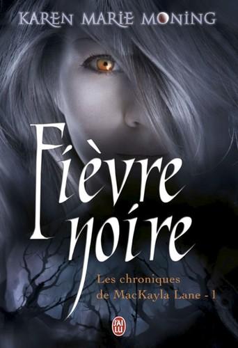 """Afficher """"Les chroniques de Mackayla Lane (Tome 1) - Fièvre noire"""""""